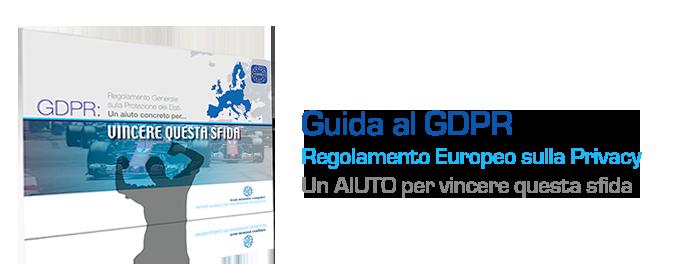 Guida al GDPR Regolamento Europeo Privacy